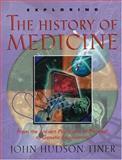 Exploring the History of Medicine, John H. Tiner, 0890512485