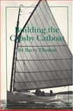 Building the Crosby Catboat, Barry Thomas, 091337248X