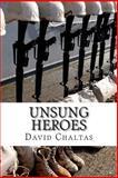 Unsung Heroes, David Chaltas, 1495402487