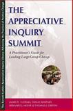 The Appreciative Inquiry Summit, James D. Ludema and Bernard J. Mohr, 1576752488