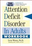 The New ADD in Adults Workbook, Lynn Weiss, 1589792483