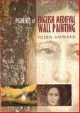 Pigments of English Medieval Wall Painting, Helen Howard, 1873132484