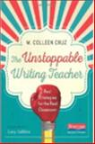 The Unstoppable Writing Teacher, M. Colleen Cruz, 032506248X