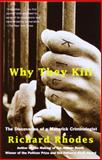 Why They Kill, Richard Lee Rhodes, 0375702482