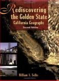 Rediscovering the Golden State : California Geography, Selby, William A., 0471732486