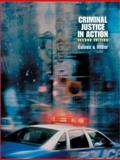 Criminal Justice in Action : With InfoTrac, Gaines, Larry K. and Miller, Roger LeRoy, 0534572480
