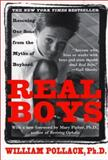 Real Boys : Rescuing Our Sons from the Myths of Boyhood, Pollack, William, 0613222482