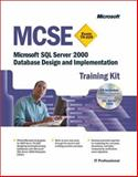 MCSE Training Kit (Exam 70-229) : Microsoft SQL Server 2000 Database Design and Implementation, Microsoft Official Academic Course Staff and Microsoft Corporation Staff, 073561248X