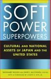 Soft Power Superpowers : Cultural and National Assets of Japan and the United States, Watanabe Yasushi, 0765622483