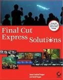 Final Cut Express Solutions, Jason Cranford Teague and David Teague, 0782142486