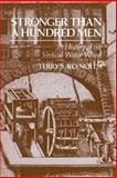 Stronger Than a Hundred Men : A History of the Vertical Water Wheel, Reynolds, Terry S., 0801872480