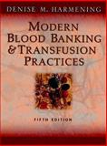 Modern Blood Banking and Transfusion Practices, Denise Harmening, 0803612486