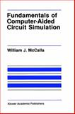 Fundamentals of Computer-Aided Circuit Simulation, McCalla, William J., 0898382483