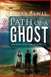 Path of a Ghost, Mark Lewis, 1469132486