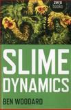 Slime Dynamics, Ben Woodard, 1780992483