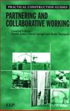 Partnering and Collaborative Working : Law and Industry Practice, , 1843112485