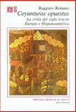 Coyunturas Opuestas : La Crisis Del Siglo XVII en Europa e Hispanoamérica, Romano, Ruggiero, 9681642481
