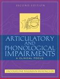 Articulatory and Phonological Impairments : A Clinical Focus, Bauman-Waengler, Jacqueline, 0205402488