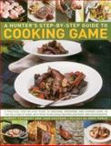 A Hunter's Step-By-Step Guide to Cooking Game, Robert Cuthbert and Jake Eastham, 0857232487