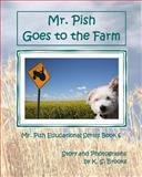 Mr. Pish Goes to the Farm, K Brooks, 1484802489