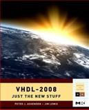 VHDL - 2008 : Just the New Stuff, Ashenden, Peter J. and Lewis, Jim, 0123742498