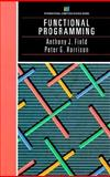 Functional Programming, Field, Anthony J., 0201192497