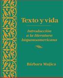 Texto y Vida : Introdución a la Literatura Hispanoamericana, Mujica, Bárbara, 0470002492