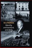 R. S. Thomas : Identity, Environment, Deity, Morgan, Christopher, 0719062497