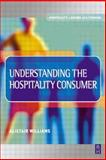 Understanding the Hospitality Consumer, Williams, Alistair, 0750652497