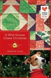 A Wild Goose Chase Christmas, Jennifer AlLee, 1426752490