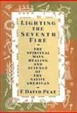 Lighting the Seventh Fire, F. David Peat and Kensington Publishing Corporation Staff, 1559722495