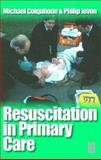 Resuscitation in Primary Care, Colquhoun, Michael and Jevon, Philip, 0750642491