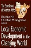 Local Economic Development in the Changing World : The Experience of Southern Africa, , 076580249X