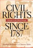 Civil Rights since 1787 : A Reader on the Black Struggle, , 0814782493