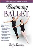 Beginning Ballet with Web Resource, Kassing, Gayle, 1450402496