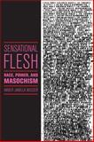 Sensational Flesh, Amber Jamilla Musser, 1479832499