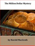The Million Dollar Mystery, Harold MacGrath, 149918249X