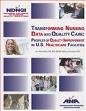 Transforming Nursing Data into Quality Care : Profiles of Quality Improvement in U.S. Healthcare Facilities, Montalvo, Isis and Dunton, Nancy, 1558102493