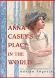 Anna Casey's Place in the World, Adrian Fogelin, 1561452491