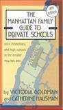 The Manhattan Family Guide to Private Schools, Victoria Goldman and Catherine Hausman, 1569472491