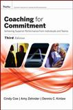 Coaching for Commitment : Achieving Superior Performance from Individuals and Teams, Kinlaw, Dennis C. and Coe, Cindy, 0787982490