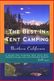 The Best in Tent Camping: Northern California, Bill Mai, 0897322495
