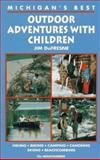 Michigan's Best Outdoor Adventures with Children, Jim DuFresne, 0898862493