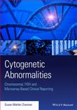 Cytogenetic Abnormalities : Chromosomal, Fish and Microarray-Based Clinical Reporting, Zneimer, 1118912497