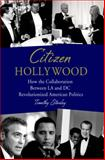 Citizen Hollywood, Timothy Stanley, 1250032490