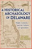 A Historical Archaeology of Delaware, Lu Ann De Cunzo, 1572332492