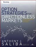 Option Strategies for Directionless Markets, Anthony J. Saliba, 1576602494
