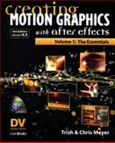 Creating Motion Graphics with after Effects Vol. 1 : The Essentials, Meyer, Chris and Meyer, Trish, 1578202493