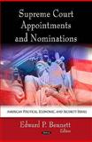 Supreme Court Appointments and Nominations, Bennett, Edward P., 1612092497