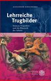 Lehrreiche Trugbilder : Senecas Tragodien und Die Rhetorik des Sehens, Kirichenko, Alexander, 3825362493